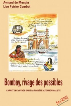 Bombay, rivages des possibles – Lise Poirier-Courbet, Aymard de Mengin