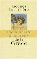 Dictionnaire amoureux de la Grèce – Jacques Lacarrière